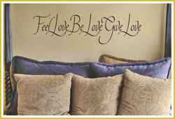 Feel Love Be Love Give Love