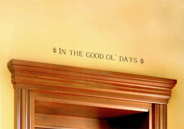 In the good ol' days Wall Decal