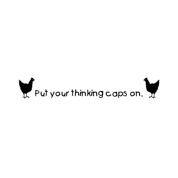 Put your thinking caps on. Wall Decal