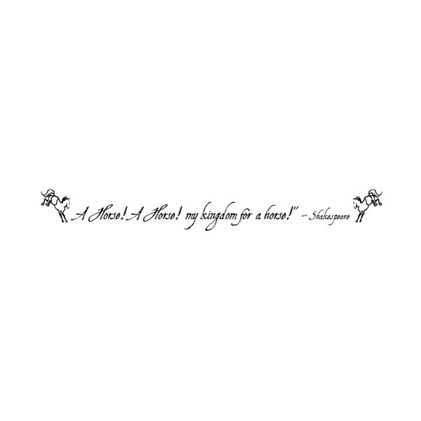 A horse! A horse! My kingdom for a horse! - Shakespeare Wall Decal