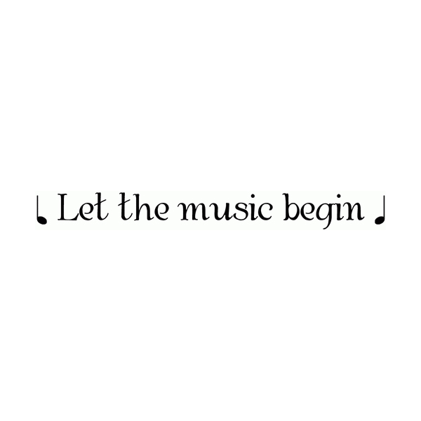 Let the music begin Wall Decal