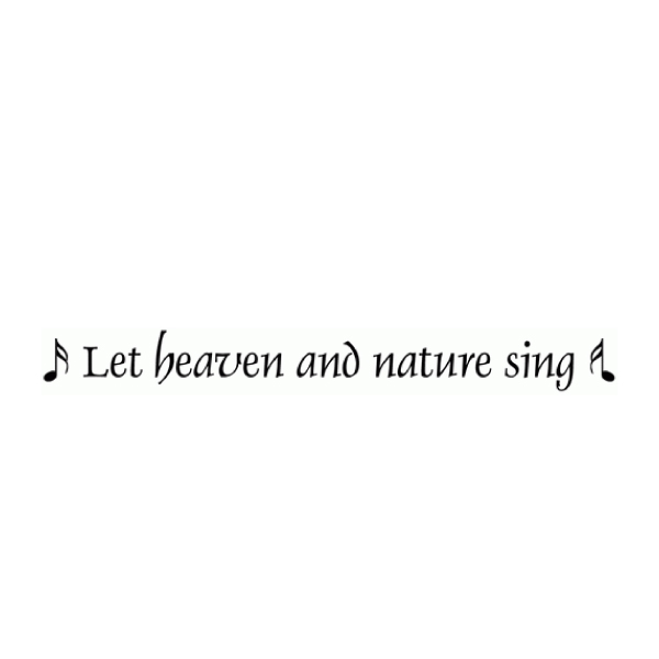 Let heaven and nature sing Wall Decal