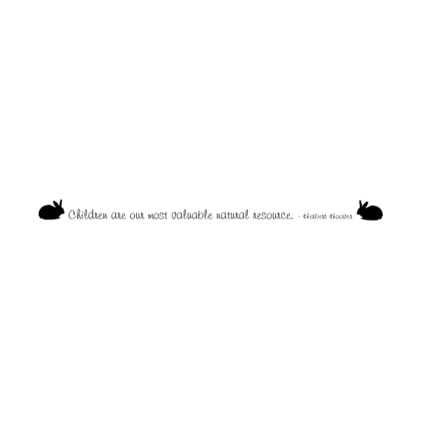 Children are our most valuable natural resource. Wall Decal