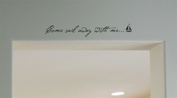 Come sail away with me Wall Decal