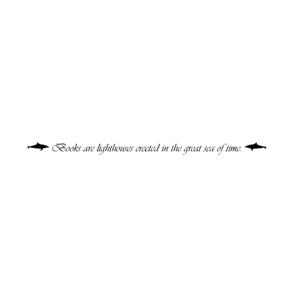 Books are lighthouses created in the great sea of time. Wall Decal