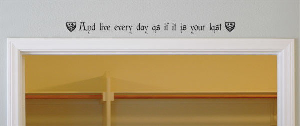 And live every day as if it is your last Wall Decal