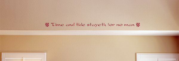 Time and tide stayeth for no man Wall Decal