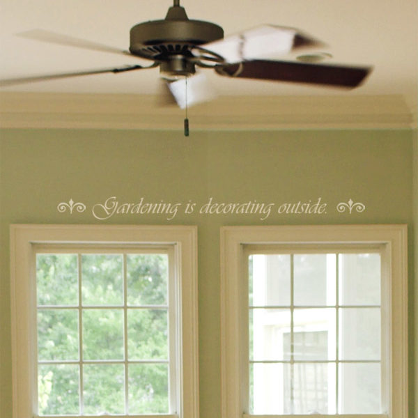 Gardening is decorating outside Wall Decal