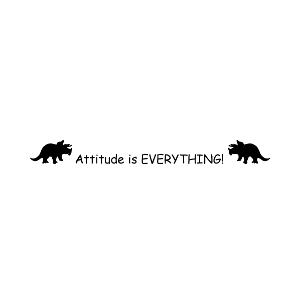 Attitude is everything! Wall Decal