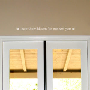 I see them bloom for me and you Wall Decal