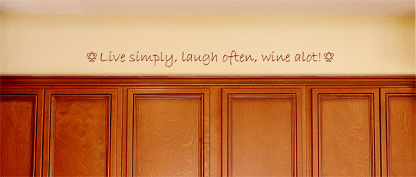 Live simply, laugh often, wine alot Wall Decal