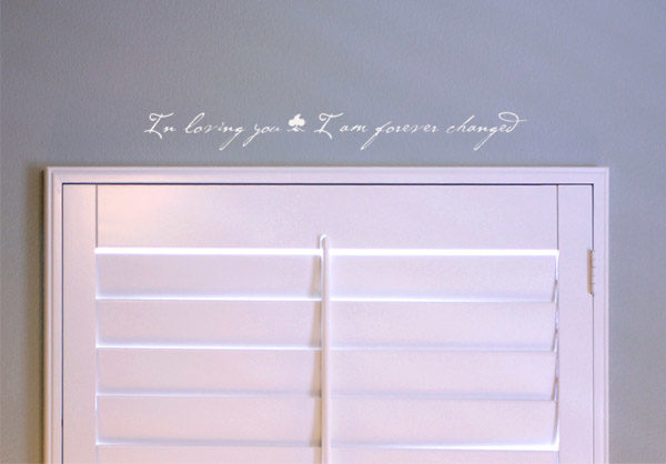 In loving you, I am forever changed Wall Decal