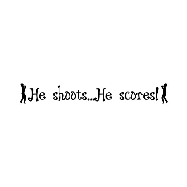 He Shoots He Scores Wall Decal