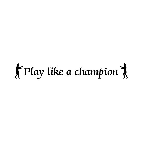Play like a champion Wall Decal