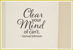 Clear Your Mind of Can't wall quote