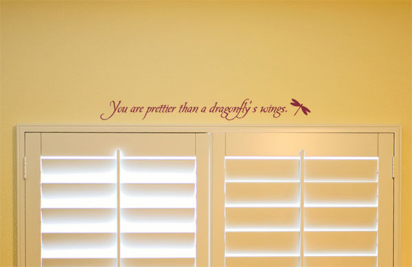 You are prettier than a dragonfly's Wall Decal