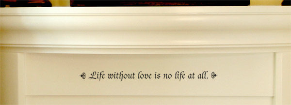 Life without love Wall Decal