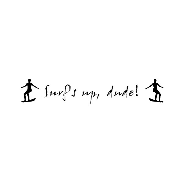 Surf's up dude Wall Decal