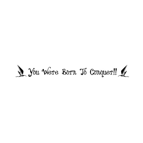 You were Born Wall Decal