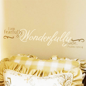I Am Fearfully and Wonderfully Made - Psalm 139: 14