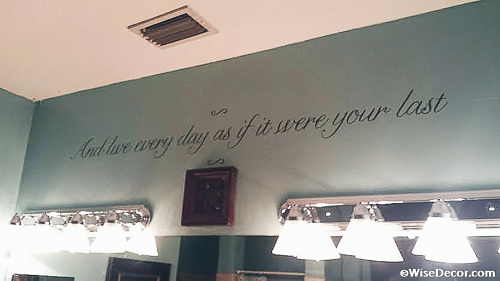 And live every day as if it were your last Wall Decal