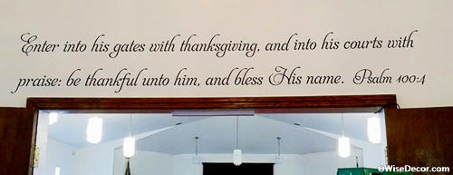 Enter into his gates with thanksgiving Wall Decal