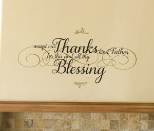 Accept Our Thanks Kind Father For This And All Thy Blessing Decal Standard Version