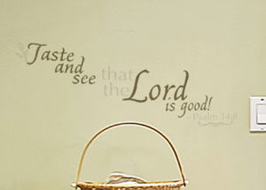 Taste and see Wall Decal