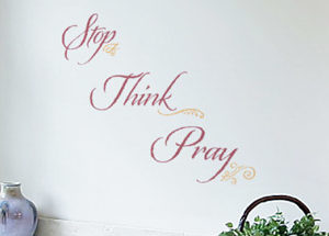 Stop Think Pray Wall Decal