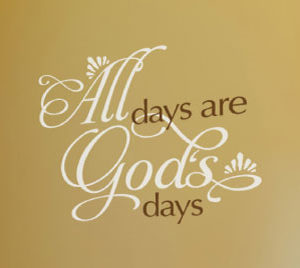 All days are Wall Decal