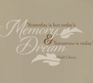 Yesterday is but Wall Decal