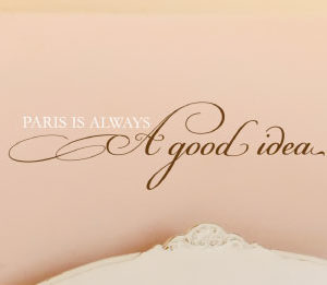 Paris is Always Wall Decal